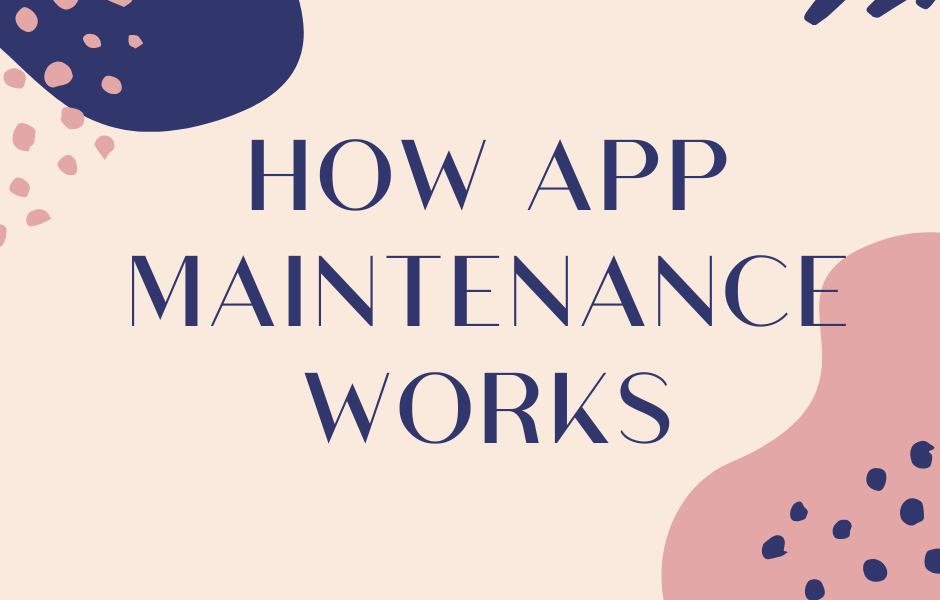 How APP Maintenance Works