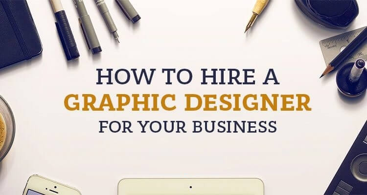 how to hire a graphic designer for your business