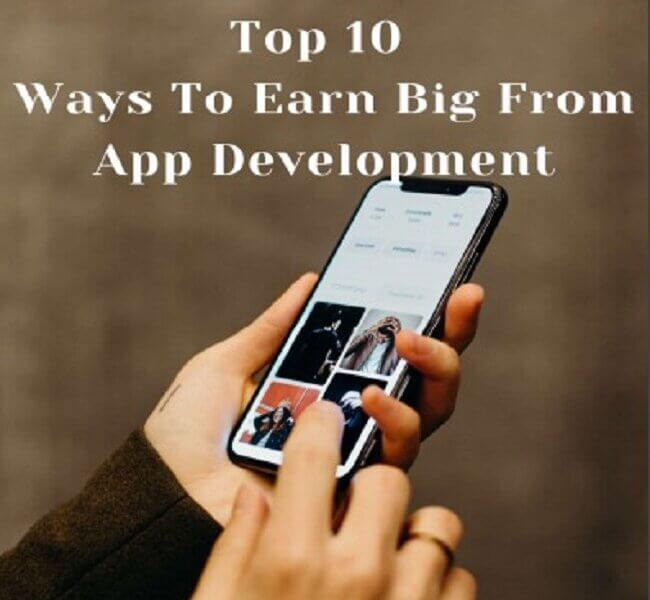 Earn Big From App Development