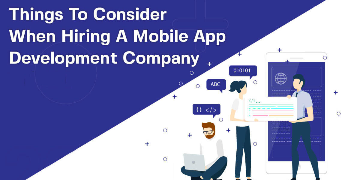 Things to Consider When Hiring an App Development Company