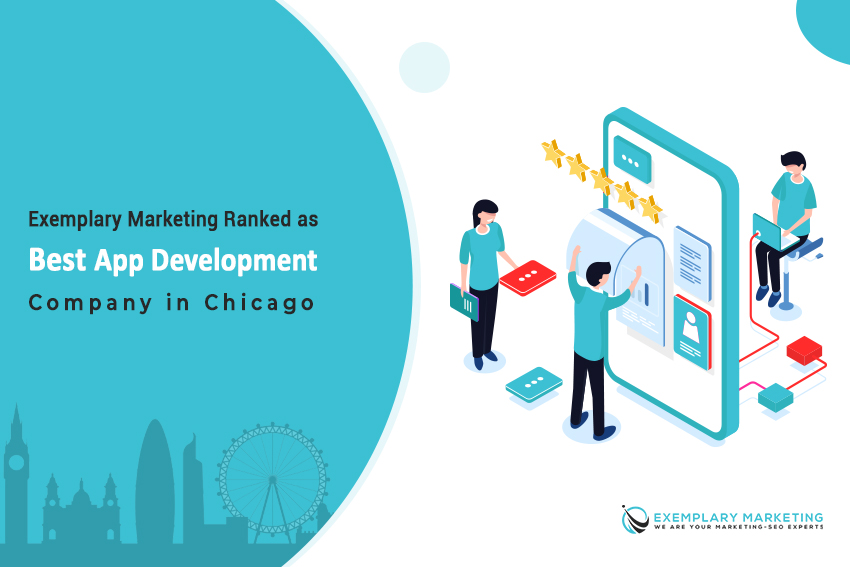 Exemplary Marketing Ranked as Best App Development Company in Chicago