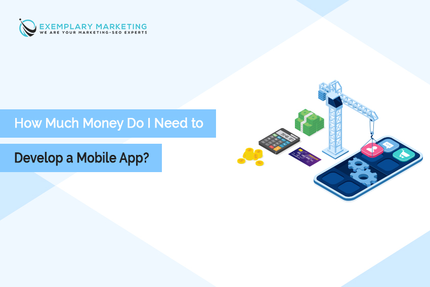 How Much Money Do I Need to Develop a Mobile App