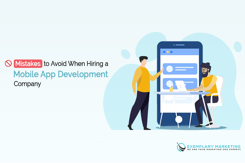 Mistakes to Avoid When Hiring a Mobile App Development Company