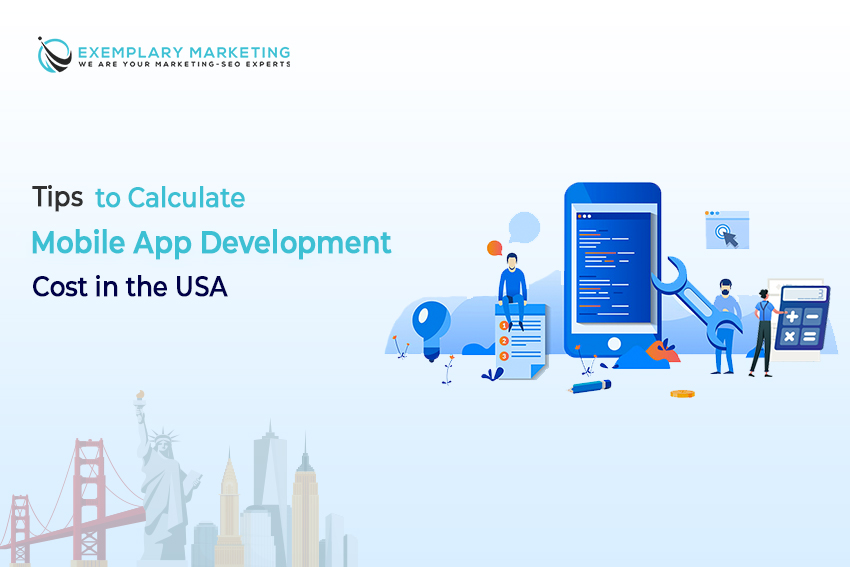 Tips to Calculate Mobile App Development Cost in the USA