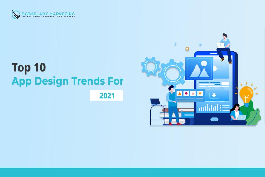 Top 10 App Design Trends for 2021