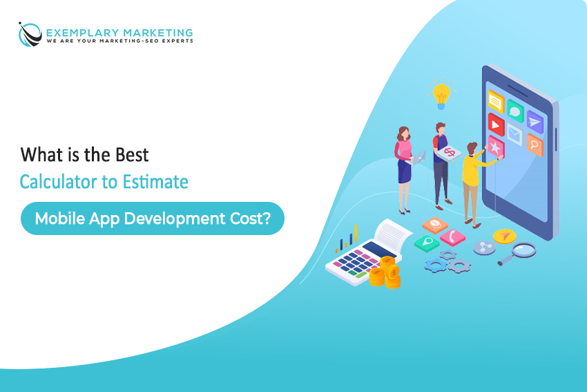 What is the Best Calculator to Estimate the Mobile App Development Cost