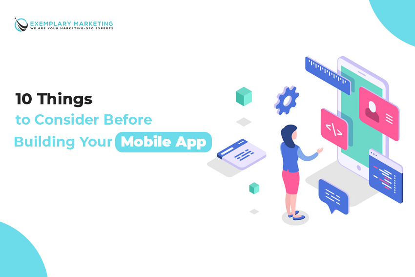 10 Things to Consider Before Building Your Mobile App
