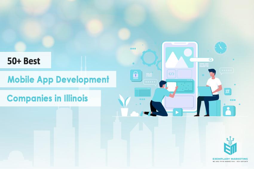 50 Best Mobile App Development Companies in Illinois
