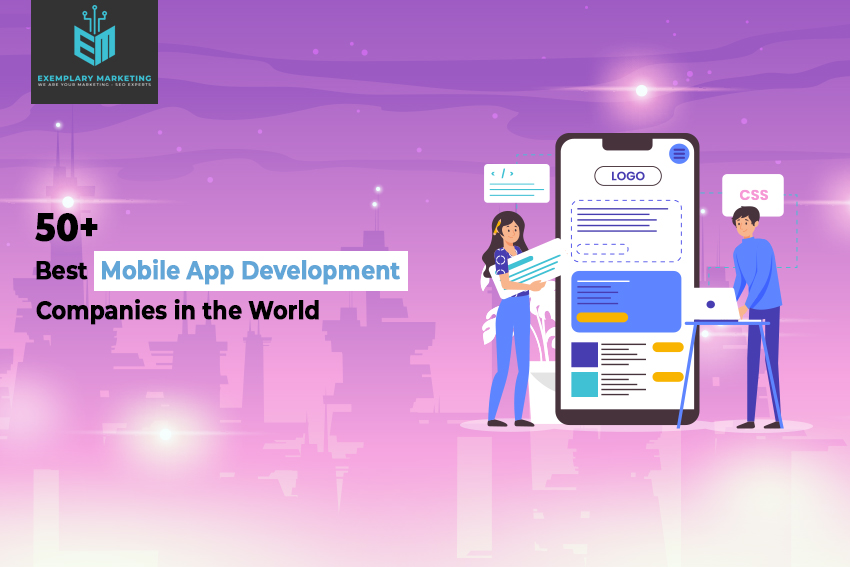 50 Best Mobile App Development Companies in the World