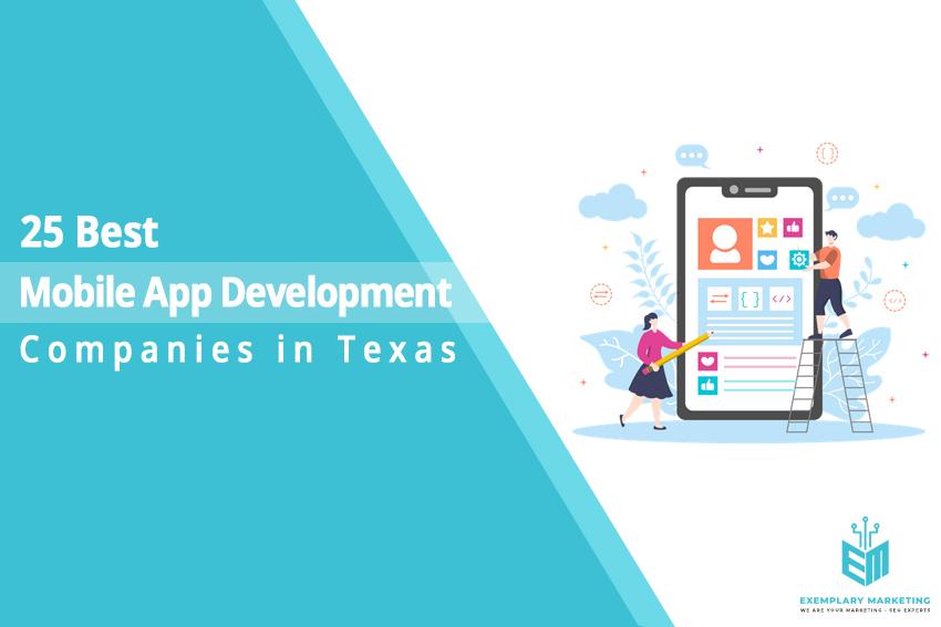 25 Best Mobile App Development Companies in Texas