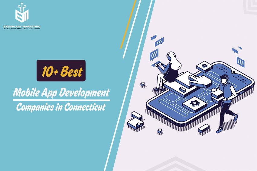 10 Best Mobile App Development Companies in Connecticut