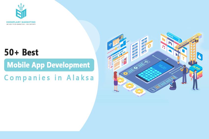 50 Best Mobile App Development Companies in Alaska
