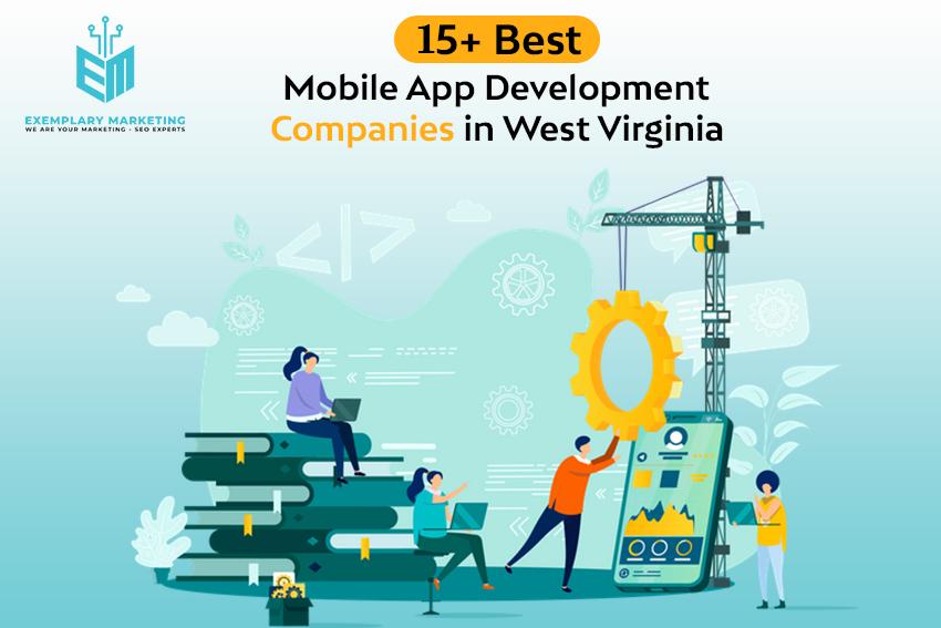 15 Best Mobile App Development Companies in West Virginia