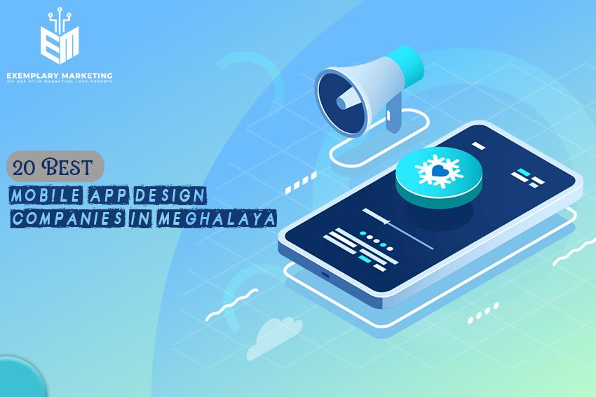 20 Best Mobile App Design Companies in Meghalaya