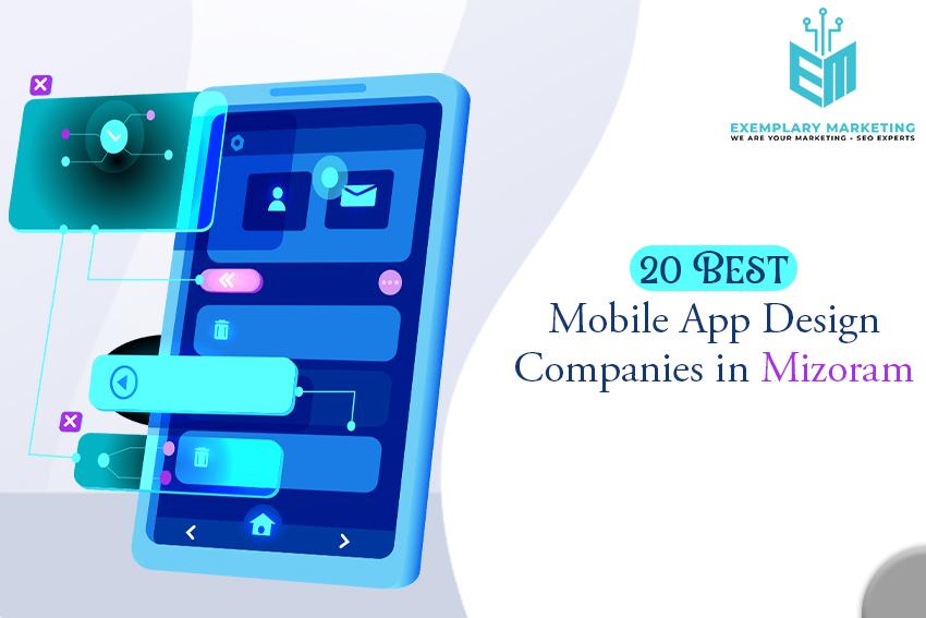 20 Best Mobile App Design Companies in Mizoram