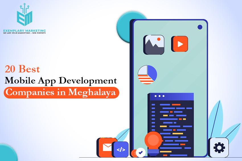 20 Best Mobile App Development Companies in Meghalaya