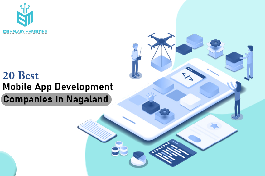 20 Best Mobile App Development Companies in Nagaland