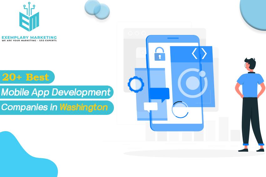 20 Best Mobile App Development Companies in Washington