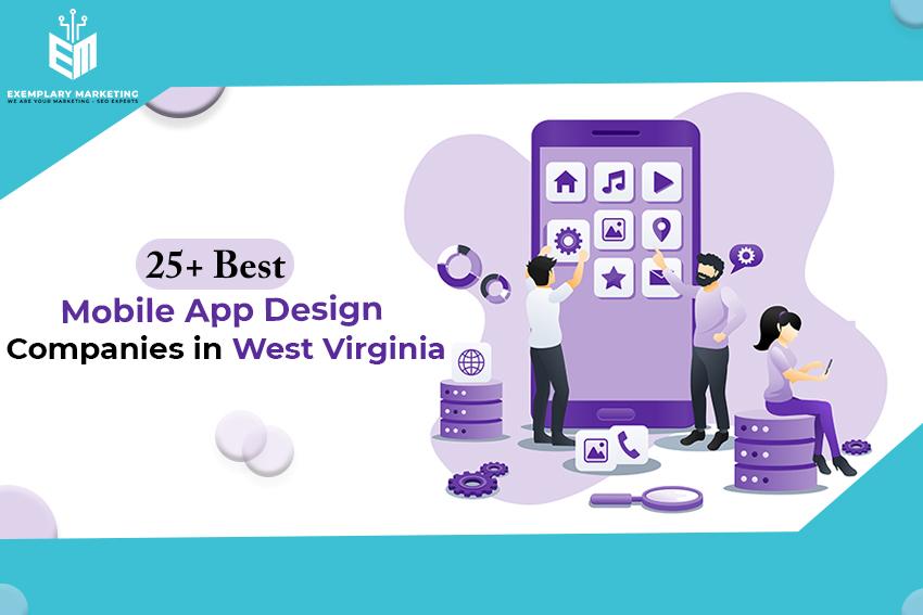 25 Best Mobile App Design Companies in West Virginia