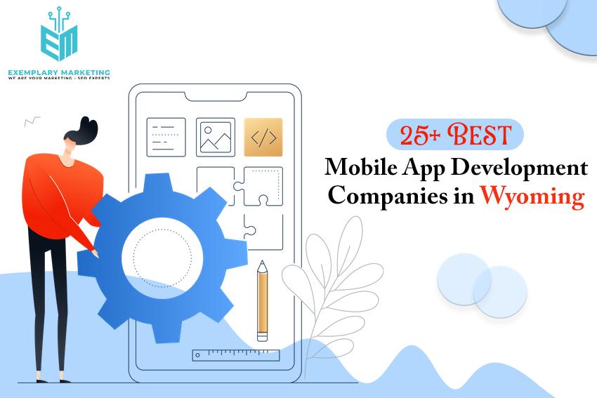 25 Best Mobile App Development Companies in Wyoming