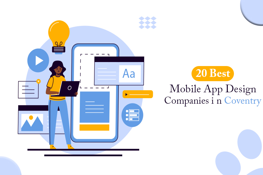 20 Best Mobile App Design Companies in Coventry