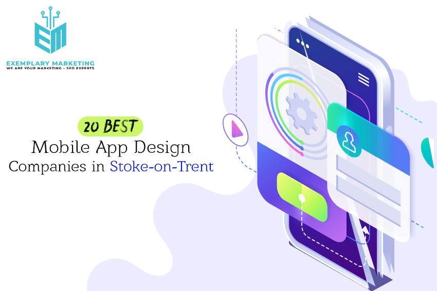 20 Best Mobile App Design Companies in Stoke on Trent