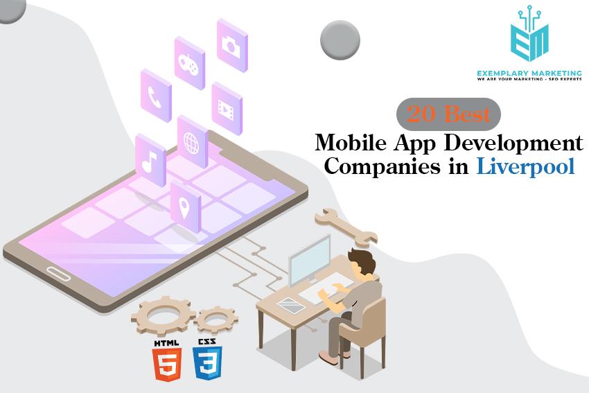 20 Best Mobile App Development Companies in Liverpool