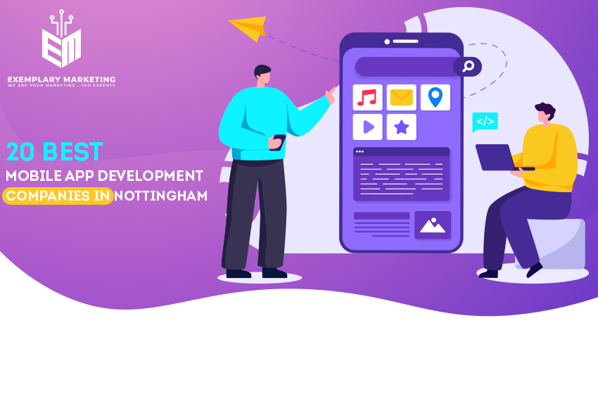 20 Best Mobile App Development Companies in Nottingham