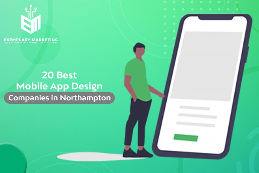 20 Best Mobile App Design Companies in Northampton UK