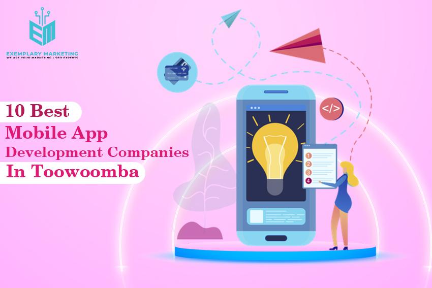 10 Best Mobile App Development Companies in Toowoomba