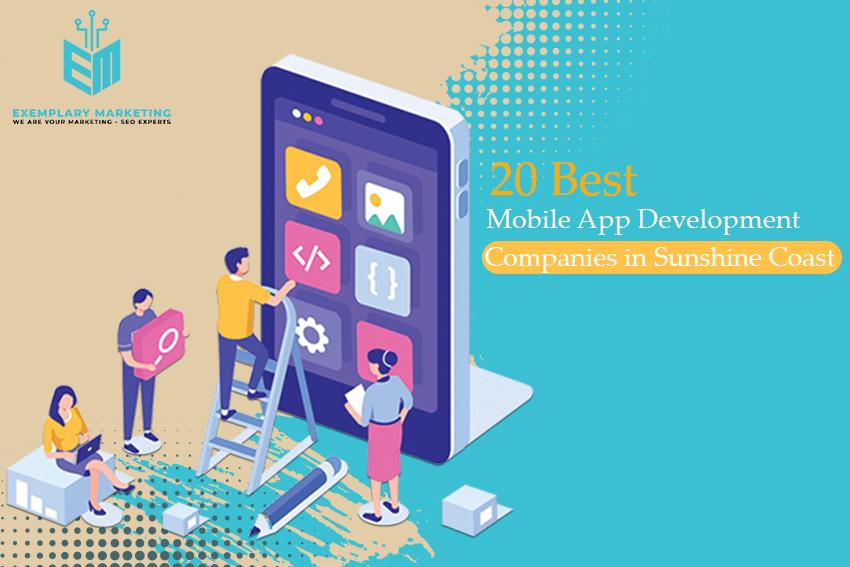 20 Best Mobile App Development Companies in Sunshine Coast