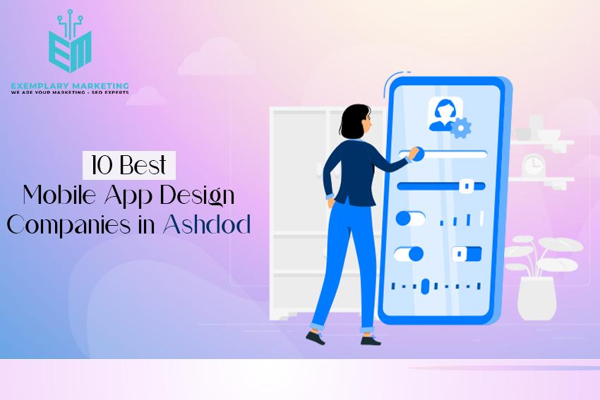 10 Best Mobile App Design Companies in Ashdod