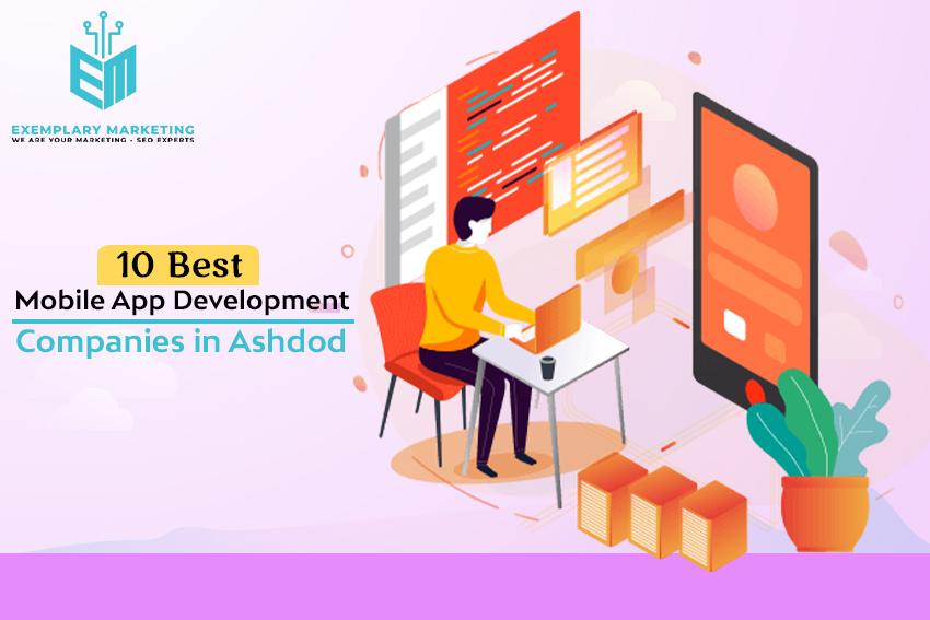 10 Best Mobile App Development Companies in Ashdod
