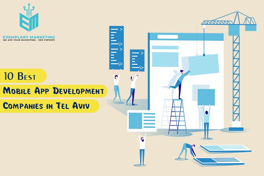 10 Best Mobile App Development Companies in Tel Aviv